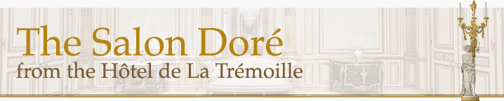 The Salon Dore from the Hotel de La Tremoille