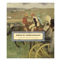 Birth of Impressionism: Masterpieces from the Musée d'Orsay