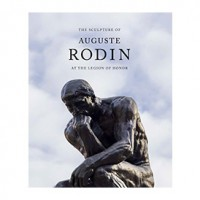 The Sculpture of Auguste Rodin at the Legion of Honor