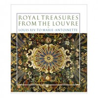 Royal Treasures from the Louvre: Louis XIV to Marie-Antoinette