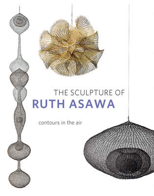 The Sculpture of Ruth Asawa: Contours in the Air Cover