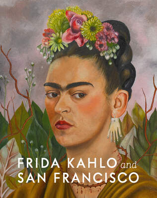 Frida Kahlo and San Francisco: Constructing Her Identity Cover